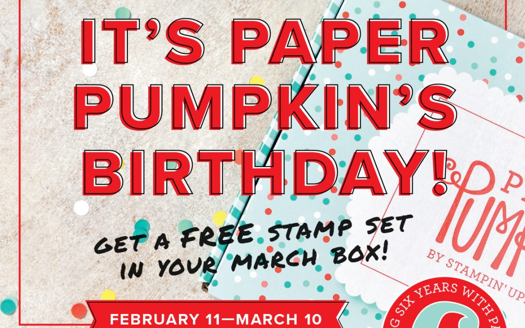 Paper Pumpkin Turns 6 in March!