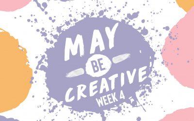 May Be Creative Week 4